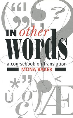 The 1992 edition of In Other Words: A Coursebook in Translation