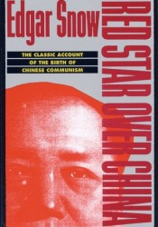 Red Star Over China: The Classic Account of the Birth of Chinese Communism Book by Edgar Snow