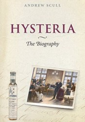Hysteria: The Biography Book by Andrew Scull