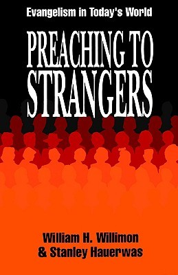 Preaching to Strangers: Evangelism in Today's World