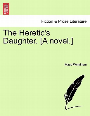 The Heretic's Daughter. [A Novel.]