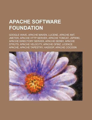 Apache Software Foundation: Google Wave, Apache Maven, Lucene, Apache Ant, Jmeter, Apache HTTP Server, Apache Tomcat, Jspwiki