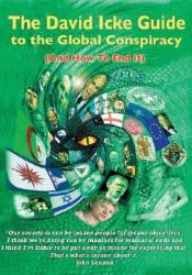 The David Icke Guide to the Global Conspiracy: And How to End It Book by David Icke