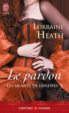Le pardon (Les amants de Londres, #2)