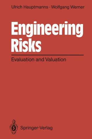 Engineering Risks: Evaluation and Valuation