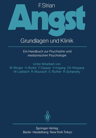 Angst: Grundlagen Und Klinik. Ein Handbuch Zur Psychiatrie Und Medizinischen Psychologie