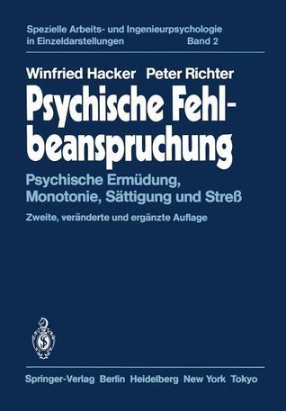 Psychische Fehlbeanspruchung: Psychische Ermudung, Monotonie, Sattigung Und Stress