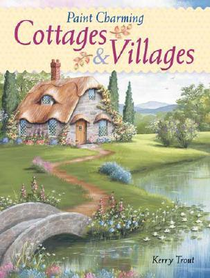 Paint Charming Cottages & Villages