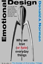 Emotional Design: Why We Love (or Hate) Everyday Things Book