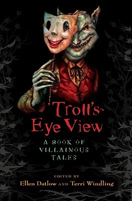 Troll's Eye View: A Book of Villainous Tales