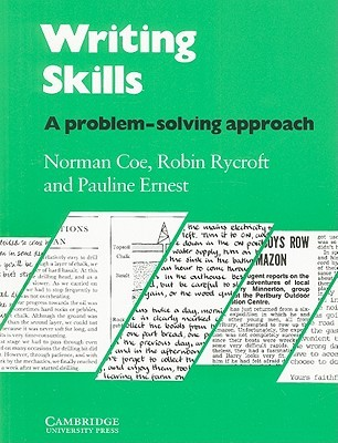 Writing Skills: A Problem-Solving Approach for Upper-Intermediate and More Advanced Students