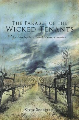 The Parable of the Wicked Tenants: An Inquiry Into Parable Interpretation