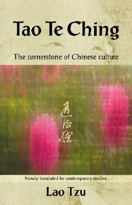 Tao Te Ching: The Cornerstone of Chinese Culture