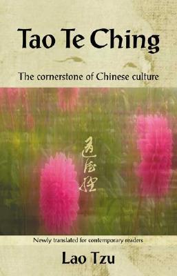 Tao Te Ching: The Cornerstone of Chinese Culture