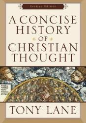 A Concise History of Christian Thought Book by Tony Lane