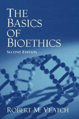 The Basics of Bioethics