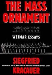 Das Ornament Der Masse: Essays: Weimar Essays Book by Siegfried Kracauer