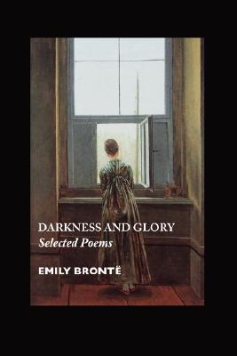 Darkness and Glory: Selected Poems