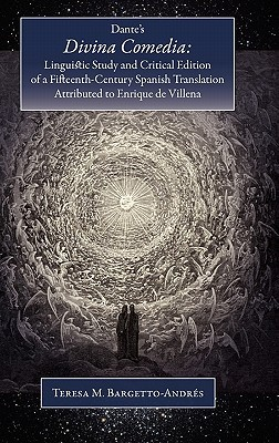 Dante's Divina Comedia: Linguistic Study and Critical Edition of a Fifteenth-Century Translation Attributed to Enrique de Villena