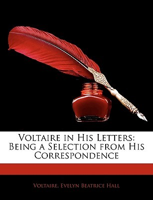 Voltaire in His Letters: Being a Selection from His Correspondence