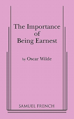 The Importance of Being Earnest: A Play in Three Acts