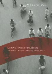 China's Trapped Transition: The Limits of Developmental Autocracy Book by Minxin Pei