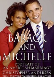 Barack and Michelle: Portrait of an American Marriage Book by Christopher Andersen
