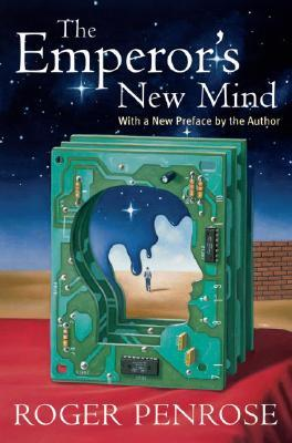 The Emperor's New Mind: Concerning Computers, Minds and the Laws of Physics
