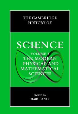 The Cambridge History of Science, Volume 5: The Modern Physical and Mathematical Sciences