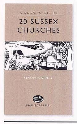 20 Sussex Churches (Books About Sussex For The Enthusiast) (Sussex Guide)