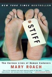 Stiff: The Curious Lives of Human Cadavers Book