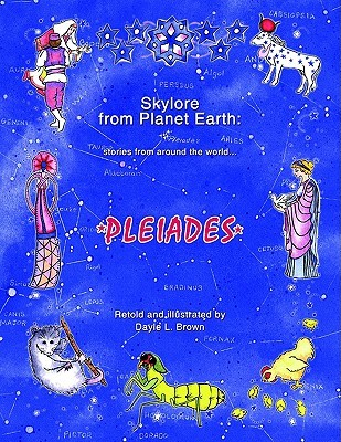 Skylore from Planet Earth: Stories from Around the World...Pleiades