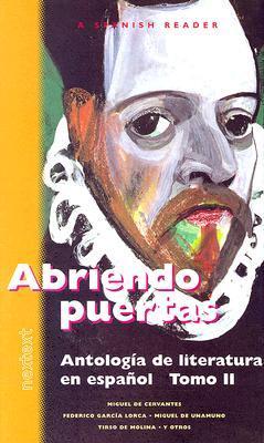 Abriendo Puertas: Antología de Literatura en Español: Tomo II (Antología de Literatura en Español, Tomo #2)
