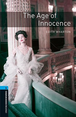 The Age of Innocence (Oxford Bookworms Library, Level 5)