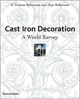 Cast Iron Decoration: A World Survey