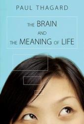 The Brain and the Meaning of Life Pdf Book