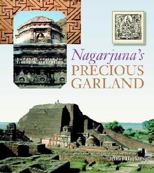 Nagarjuna's Precious Garland: Buddhist Advice For Living And Liberation