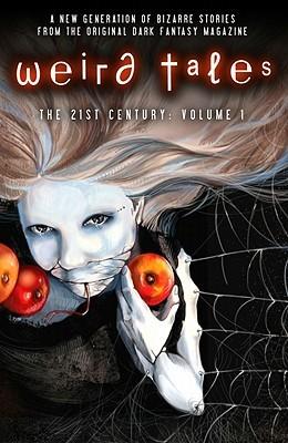 Weird Tales: The Twenty-First Century, Vol. 1