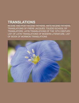Translations: Nicene and Post-Nicene Fathers, Ante-Nicene Fathers, Translations of Frere Jacques, Toledo School of Translators