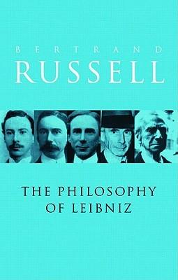 A Critical Exposition of the Philosophy of Leibniz