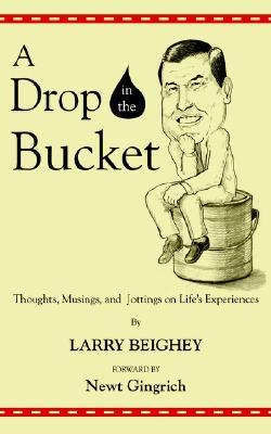 A Drop in the Bucket: Thoughts, Musings, and Jottings on Life's Experiences