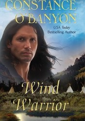 Wind Warrior Book by Constance O'Banyon