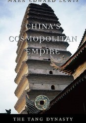 China's Cosmopolitan Empire: The Tang Dynasty Book by Mark Edward Lewis
