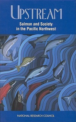 Upstream: Salmon and Society in the Pacific Northwest