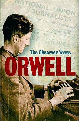 Orwell: The Observer Years