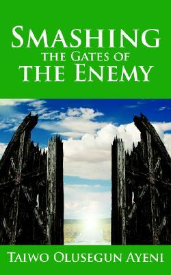 Smashing the Gates of the Enemy: Through Strategic Prayers