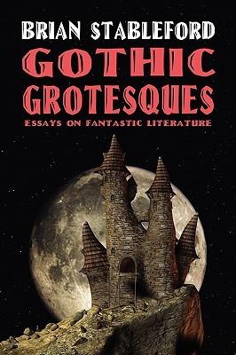 Gothic Grotesques: Essays on Fantastic Literature