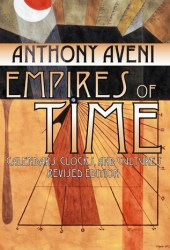 Empires of Time: Calendars, Clocks, and Cultures Pdf Book