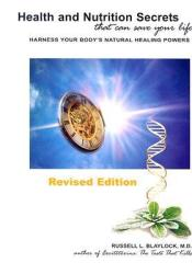 Health and Nutrition Secrets That Can Save Your Life  Book by Russell L. Blaylock