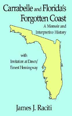 Carrabelle and Florida's Forgotten Coast: A Memoir and Interpretive History